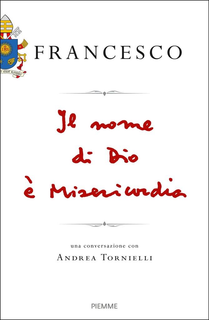 Il nome di dio è misericordia - Libro di Papa Francesco